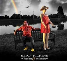Sean Filkins - War And Peace and Other Short Stories